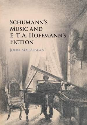 Schumann's Music and E. T. A. Hoffmann's Fiction