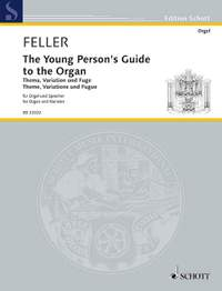 Feller, H: The Young Person's Guide to the Organ