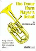 Bram Wiggins: Tenor Horn Player's Debut, the (3-5)