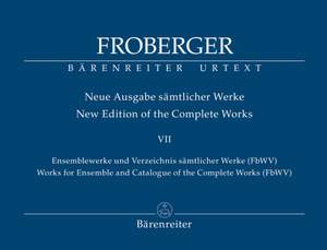 Froberger, Johann Jacob: Works for Ensemble and Catalogue of the Complete Works (FbWV)