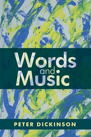 Peter Dickinson: Words and Music