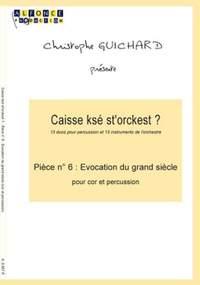 Christophe Guichard: Evocation Du Grand Siecle