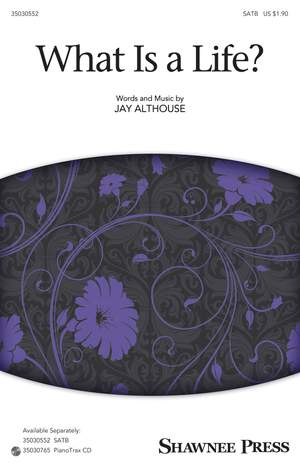 Jay Althouse: What Is A Life?