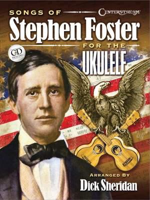Stephen Foster: Songs of Stephen Foster for the Ukulele