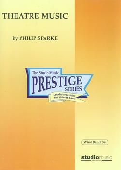 Philip Sparke: Theatre Music