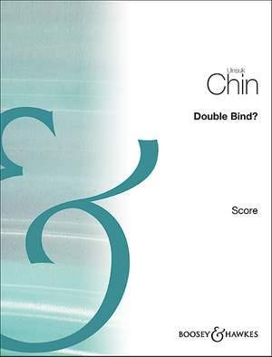 Chin, U: Double Bind?