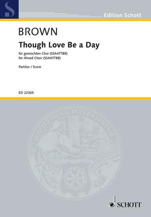 Brown, M: Though Love Be a Day Product Image