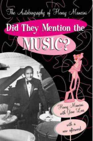 Did They Mention the Music?: The Autobiography of Henry Mancini