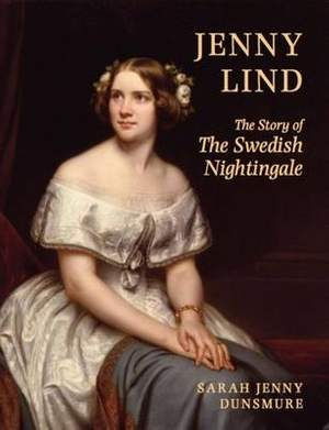 Jenny Lind: The Story of the Swedish Nightingale