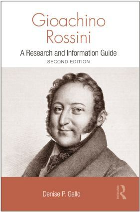 Gioachino Rossini: A Research and Information Guide