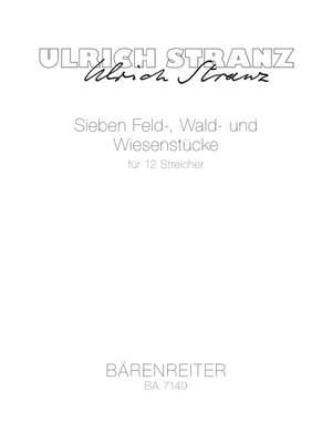 Ulrich Stranz: Sieben Feld-, Wald- und Wiesenstuecke