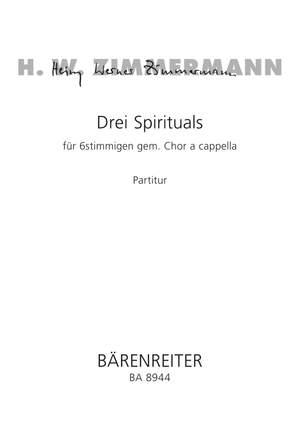 Heinz Werner Zimmermann: Drei Spirituals für 6stimmigen gem. Chor a cappella
