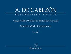 Cabezón, Antonio de: Selected Works for Keyboard, Volumes I-IV