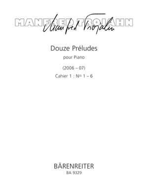 Manfred Trojahn: Douze Preludes pour Piano. Cahier 1: Nos 1-6