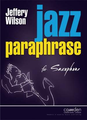 Jeffery Wilson: Jazz Paraphrase for Saxophone