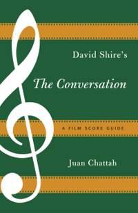 David Shire's The Conversation: A Film Score Guide