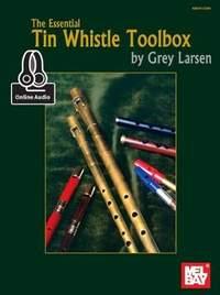 Grey E. Larsen: Essential Tin Whistle Toolbox