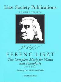 Liszt: The Complete Music for Violin and Pianoforte