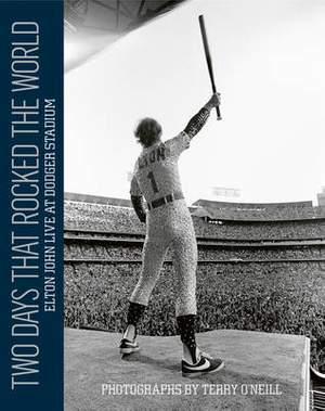 Two Days that Rocked the World: Elton John Live at Dodger Stadium