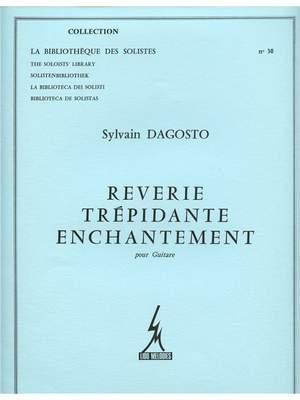 Sylvain Dagosto: Reverie Trepidante Enchantement Guitar