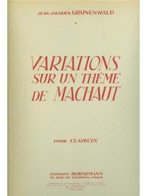 Jean-Jacques Grunenwald: Variations Sur Un Theme De Machaud