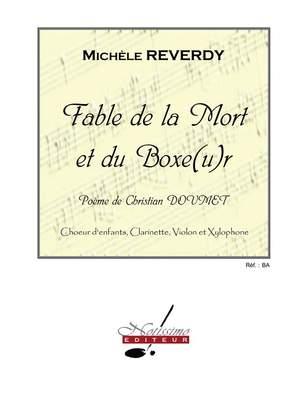 Michèle Reverdy: Fable De La Mort Et Du Boxeur