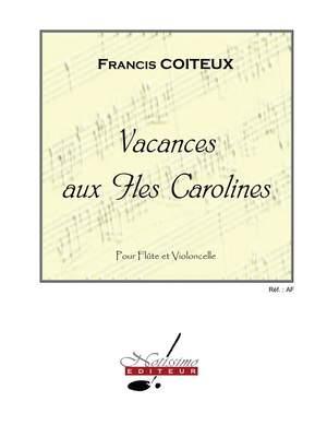 Francis Coiteux: Coiteux Vacances Aux Iles Carolines Flute & Cello Product Image