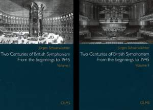 Two Centuries of British Symphonism: Volumes I & II -- From the Beginnings to 1945