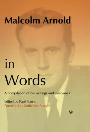 Harris: Malcolm Arnold in Words
