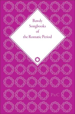 Bawdy Songbooks of the Romantic Period