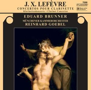 Lefèvre, J X: Clarinet Concertos Nos. 3, 4 & 6