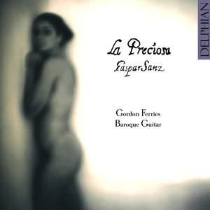 La Preciosa - The Guitar Music of Gaspar Sanz