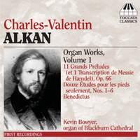 Alkan: Organ Music Volume 1