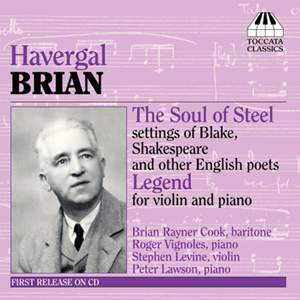 Havergal Brian: The Soul of Steel & Legend