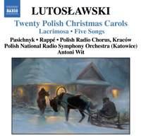 Lutosławski: Twenty Polish Christmas Carols, etc.