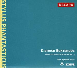 Buxtehude - Complete Works for Organ Volume 3