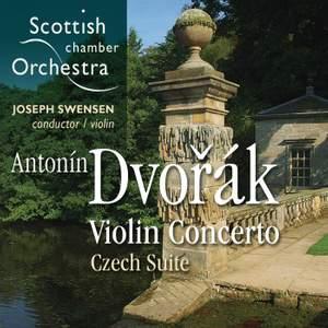 Dvorak: Violin Concerto, Czech Suite, Nocturne & Waltz