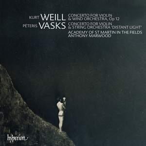 Weill & Vasks: Violin Concertos
