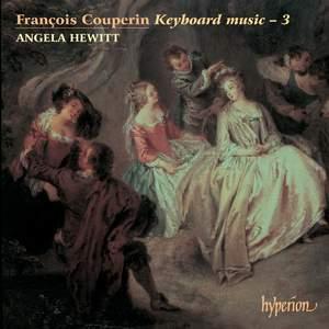 François Couperin - Keyboard Music 3