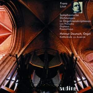 Liszt - Symphonic Poems in Organ Transcriptions