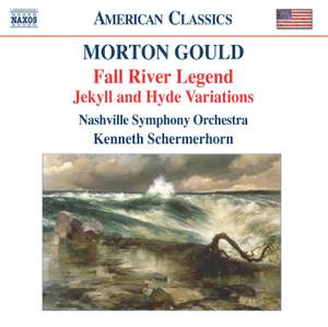 Morton Gould: Fall River Legend, Jekyll and Hyde Variations Product Image