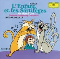 Ravel: L'enfant et les sortilèges, etc.