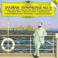 Dvořák: Symphony No. 9 &  3 Slavonic Dances Op. 46