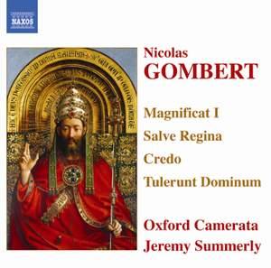 Gombert: Magnificat I, Salve Regina, Credo & Tulerunt Dominum