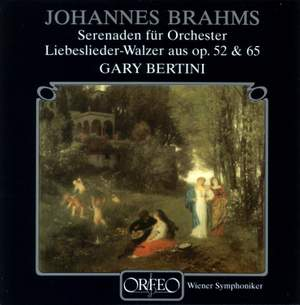 Brahms: Serenades for Orchestra, Liebeslieder-Walzer