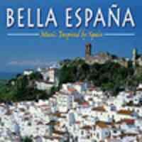 Bella Espana - Music Inspired by Spain