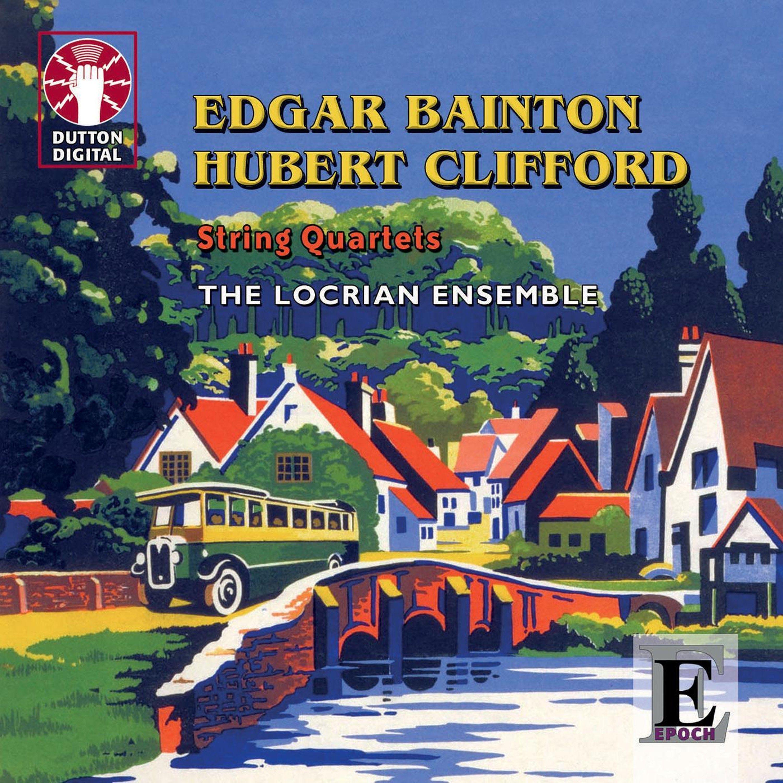 Bainton & Clifford: String Quartets