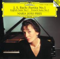 Bach, J S: Partita No. 1 in B flat major, English Suite No. 3 & French Suite No. 2
