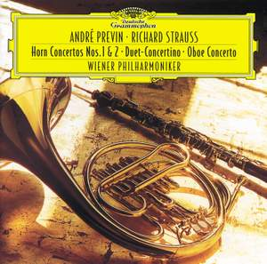 Strauss: Horn Concerto Nos. 1 & 2, Oboe Concerto, Duett-Concertino
