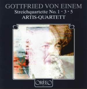 Gottfried von Einem: String Quartets Nos. 1, 3 & 5